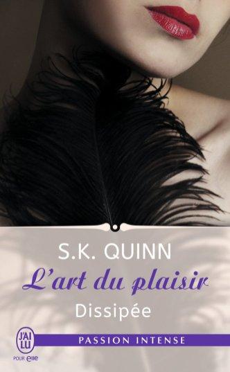 L'Art du Plaisir T2 Dissipée de S.K. Quinn