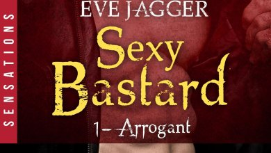 Photo de Sexy Bastard Tome 1 : Arrogant d'Eve Jagger