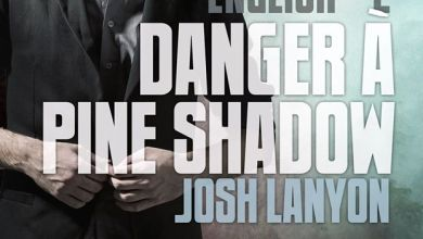 Photo of Danger à Pine Shadow – tome 2 de Josh Lanyon