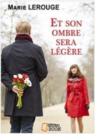 Et son ombre sera légère Marie Lerouge