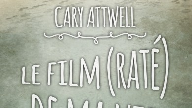 Photo of Le Film (Raté) de ma Vie, Cary Atwell