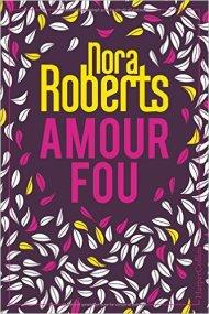 Amour fou de Nora Roberts
