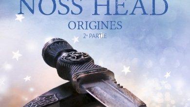 Photo of Les étoiles de Noss Head Tome 5 – Origines, deuxième partie de Sophie Jomain