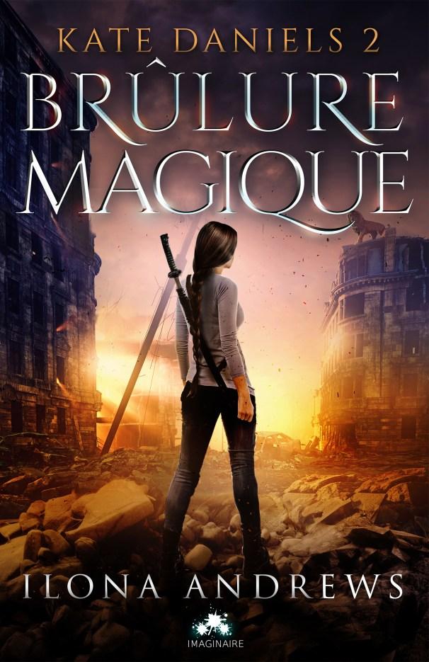 Kate Daniels Tome 2 : Brûlure Magique de Ilona Andrews