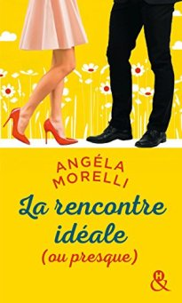 Angéla Morelli - La rencontre idéale
