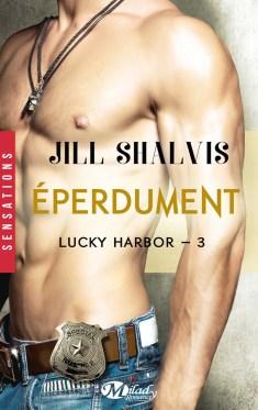 Lucky Harbor Tome 3 : Éperdument de Jill Shalvis