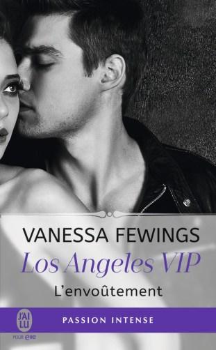 Los Angeles VIP Tome 2 : L'envoûtement de Vanessa Fewings