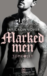Marked Men Tome 2 : Jet de Jay Crownover