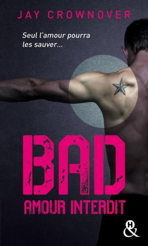Bad Tome 1 : Amour Interdit - Format Poche de Jay Crownover