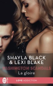 Washington Scandals Tome 3 : La Gloire de Shayla Black et Lexi Blake
