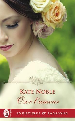 Osez l'amour de Kate Noble