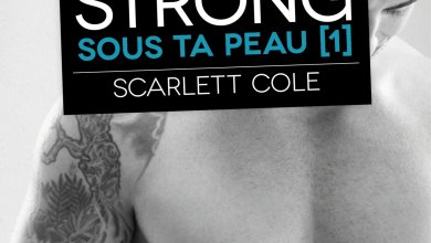 Photo of Strong Tome 1 : Sous ta peau de Scarlett Cole