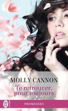 Te retrouver pour toujours de Molly Cannon