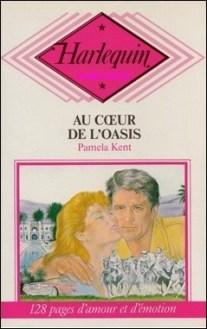 KENT Pamela Au coeur de loasis HARLEQUIN Archives BIDARD