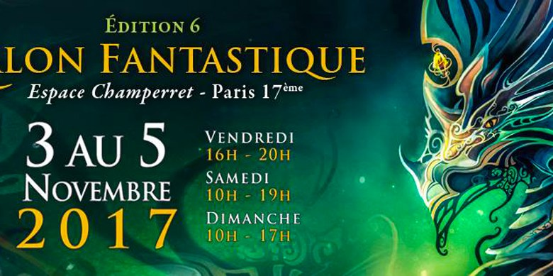 Photo de Le 6e Salon Fantastique à Paris les 3, 4 & 5 novembre prochain !