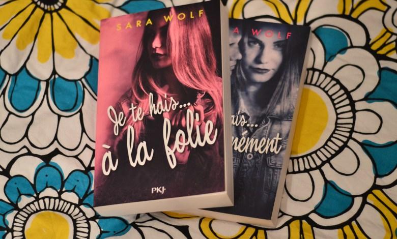 Photo of Je te hais… A la folie, de Sara Wolf