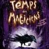 Le Temps des Magiciens, tome 1 : le Magicien, la Guerrière et la petite cuillère de Cressida Cowell