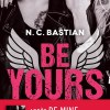 BE YOURS de N. C. Bastian