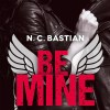 BE MINE de N. C. Bastian