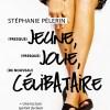 (Presque) jeune, (presque) jolie, (de nouveau) célibataire de Stéphanie Pélerin