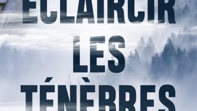 Photo of Eclaircir les ténèbres de Nicolas Bouchard