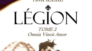 Photo of Légion Tome 2 : Omnia Vincit Amor d'Amheliie