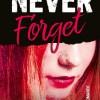 Never Forget Tome 1 de Monica Murphy