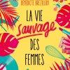 La vie sauvage des femmes de Bénédicte Brézillon