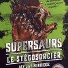 Supersaurs Livre II : Le stégosorcier de Jay Jay Burridge