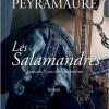 Les salamandres de Michel Peyramaure
