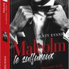 Malcolm le Sulfureux de Katy Evans