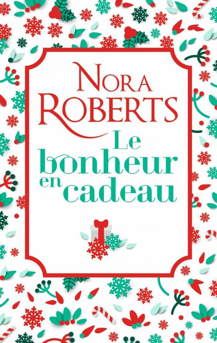 Le bonheur en cadeau de Nora Roberts