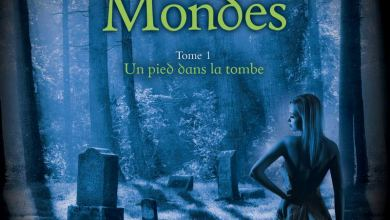 Photo of La fille des deux mondes, Tome 1 : Un pied dans la tombe de C.C. Hunter