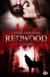 Redwood Tome 1 Jasper de Carrie Ann Ryan