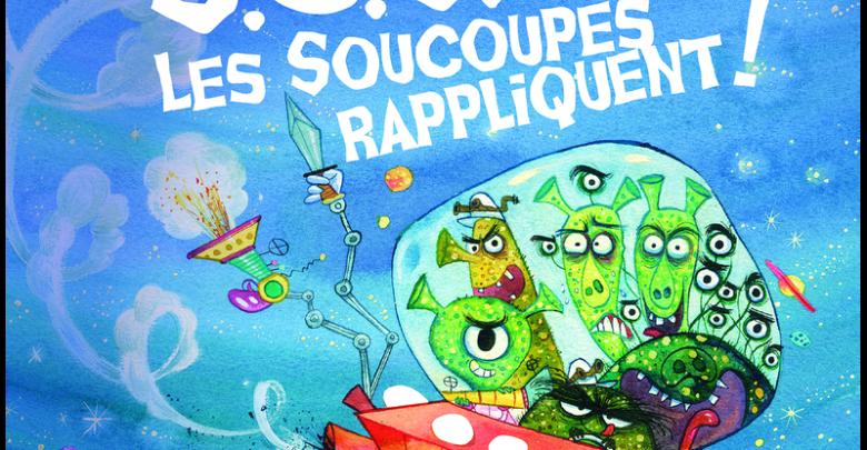 Photo de S.O.S. Les Soucoupes Rappliquent ! de Agnès Ernoult & Pog
