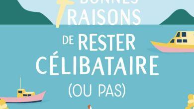 Photo of 7 bonnes raisons de rester célibataire (ou pas) de Cécile Chomin