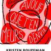 Avoue que t'en meures d'envie de Kristen Roupenian