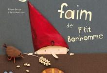 Photo de La grosse faim de p'tit bonhomme de Pierre Delye & Cécile Hudrisier