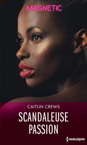 Scandaleuse passion de Caitlin Crews