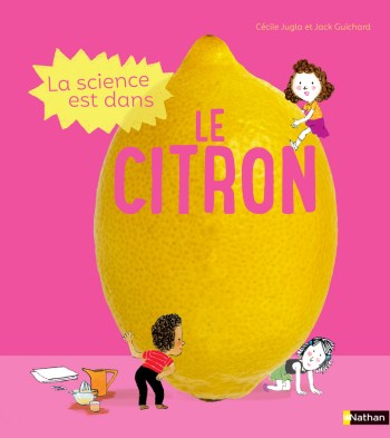 La science est dans le citron_Cécile Jugla et Jack Guichard