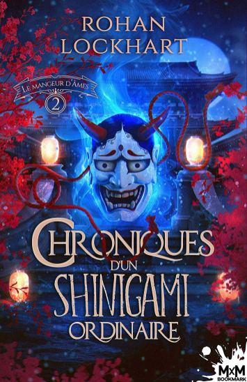 Les chroniques d'un shinigami ordinaire T2 le mangeur d'âmes de Rohan Lockhart