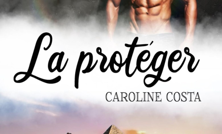 Photo de La protéger de Caroline Costa