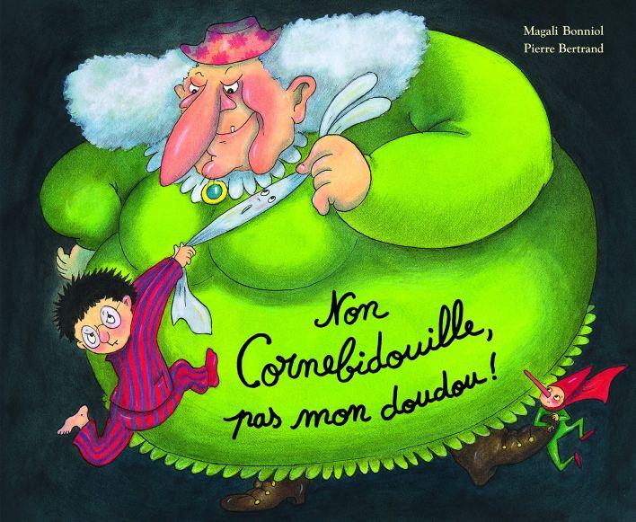 Non Cornebidouille, pas mon doudou ! de Magali Bonniol & Pierre Bertrand