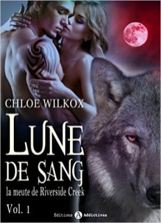lune de sang - la meute de riverside creek 01 - Chloe Wilcox