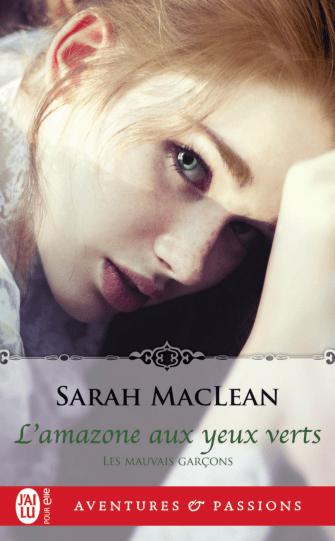 Les mauvais garçons (Tome 2) - L'amazone aux yeux verts de Sarah Maclean