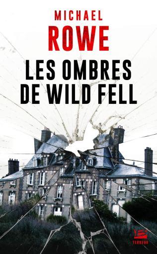 Les ombres de Wild Fell de Michale Rowe