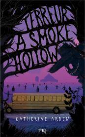Terreur à Smoke Hollow de Katherine Arden