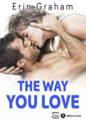 The way you love Erin Graham livre 1