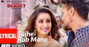 tujhe rab mana,tujhe rab mana lyrics,tujhe rab mana baaghi 3,tujhe rab mana lyrics in english,tujhe rab mana video song download, Latest Song Tujhe Rab Mana Lyrics- Baaghi 3, SongLyricsin.in