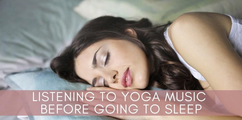 Listening to Yoga Music before Going to Sleep